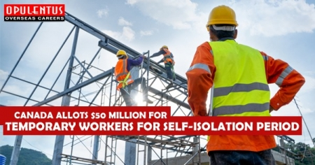 Canada Allots $50 Million for Temporary Workers for Self-Isolation